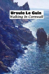 Walking in Cornwall av K Ursula Le Guin (Heftet)