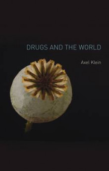 Drugs and the World av Axel Klein (Heftet)