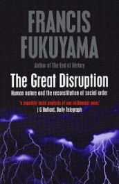 The Great Disruption av Francis Fukuyama (Heftet)