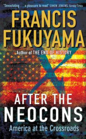 After the Neocons av Francis Fukuyama (Heftet)