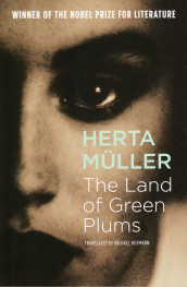 The land of green plums av Herta Müller (Heftet)
