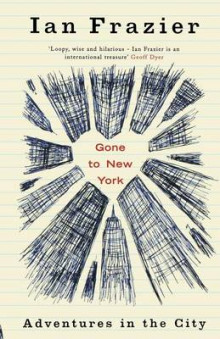 Gone to New York av Ian Frazier (Heftet)