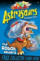 Astrosaurs 16: The Robot Raiders av Steve Cole (Heftet)