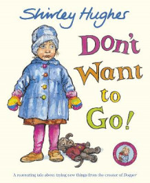 Don't Want to Go! av Shirley Hughes (Heftet)