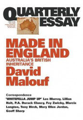 Made in England: Australia's British Inheritance: Quarterly Essay 12 av David Malouf (Heftet)