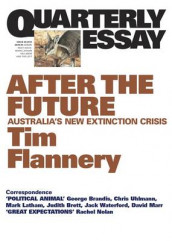 After the Future: Australia's New Extinction Crisis: Quarterly Essay 48 av Tim Flannery (Heftet)