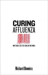 Omslag - Curing Affluenza: How to Buy Less Stuff and Save the World