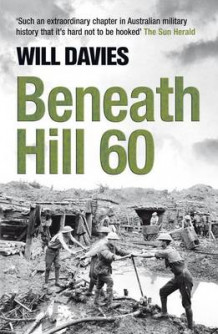 Beneath Hill 60 av Will Davies (Heftet)