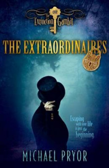 The Extraordinaires 1 av Michael Pryor (Heftet)