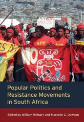 Popular Politics and Resistance Movements in South Africa av William Beinart, Julian Brown, Tracy Carson, Marcelle C. Dawson, Tim Gibbs, Rebecca Hodes, Simonne Horwitz, Genevieve Klein, Mandisa Mbali og Kelly Rosenthal (Heftet)