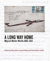A Long Way Home av William Beinart, Julia Charlton, David Coplan, Peter Delius, Jacob Dlamini, Patrick Harries, Michelle Hay, Deborah James, Sekibakiba Peter Lekgoathi og Jock McCulloch (Heftet)