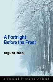 A Fortnight Before the Frost av Sigurd Hoel (Heftet)