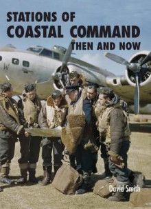 Stations of Coastal Command Then and Now av David Smith (Innbundet)