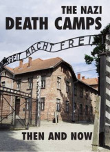 Omslag - The Nazi Death Camps Then and Now