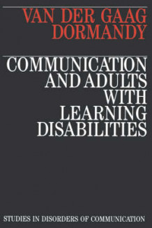 Communication and Adults with Learning Disabilities av Anna Van Der Gaag og Klara Dormandy (Heftet)