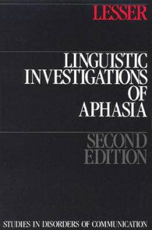Linguistic Investigations of Aphasia av Ruth Lesser (Heftet)