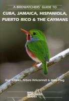 A Birdwatchers' Guide to Cuba, Jamaica, Hispaniola, Puerto Rico and the Caymans av Mike Flieg, Arturo Kirkconnell og Guy Kirwan (Heftet)