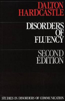 Disorders of Fluency and Their Effects on Communication av Peggy Dalton og William J. Hardcastle (Heftet)