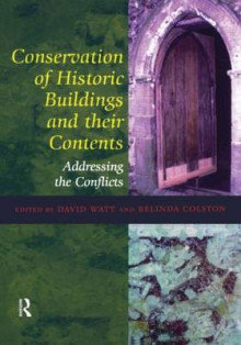 Conservation of Historic Buildings and Their Contents av David Watt og Belinda Colston (Heftet)