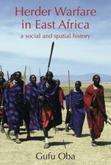 Omslag - Herder Warfare in East Africa: A Social and Spatial History