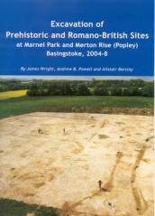 Excavation of Prehistoric and Romano-British Sites at Marnel Park and Merton Rise (Popley) Basingstoke, 2004-8 av Alistair Barclay, Andrew B. Powell og James Wright (Heftet)