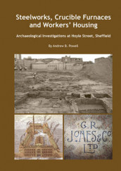 Steelworks, Crucible Furnaces and Workers' Housing av Andrew Powell (Heftet)