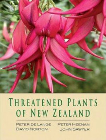 Threatened Plants of New Zealand av Peter de Lange, Peter Heenan, David Norton, Jeremy Rolfe og John Sawyer (Innbundet)