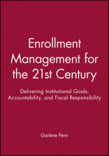 Enrollment Management for the 21st Century: Instit Utional Goals, Accountability, and Fiscal Responsi Bility: Ashe/Eric Higher Ed RS V26, Report 7, 1998 av AEHE (Heftet)