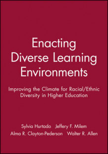 Enacting Diverse Learning Environments: Improving the Climate for Racial/Ethnic Diversity in Higher Education: Ashe-Eric Higher Ed RS V26 Rprt 8, 1998 av AEHE (Heftet)