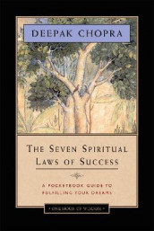 Seven Spiritual Laws of Success: A Pocketbook Guide to Fulfilling Your Dreams av Deepak Chopra (Heftet)