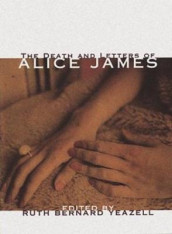 The Death And Letters Of Alice James av Alice James (Heftet)