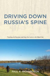 Driving Down Russia's Spine av Paul E Richardson (Heftet)