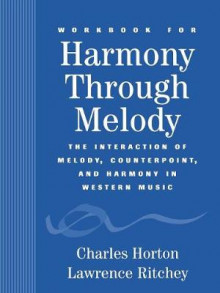 Harmony through Melody: Student Workbook av Charles Horton og Laurence Ritchey (Heftet)