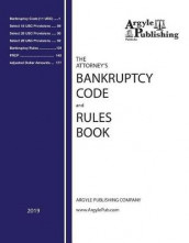 The Attorney's Bankruptcy Code and Rules Book av Argyle Publishing Company (Heftet)