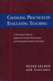 Changing Practices in Evaluating Teaching av Peter Seldin (Innbundet)