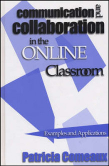 Communication and Collaboration in the Online Classroom (Heftet)