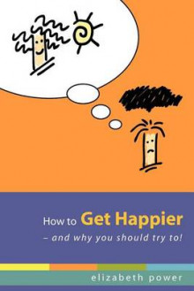 How to Get Happier-And Why You Should Try To! av Elizabeth Power (Heftet)