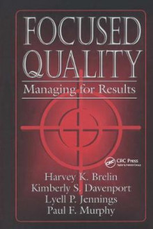 Focused Quality av Harvey K. Brelin, Kimberly S. Davenport, Lyell P. Jennings og Paul Murphy (Innbundet)
