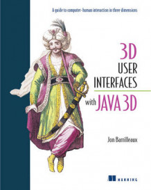 3D User Interfaces with Java 3D av John Barrilleaux (Heftet)