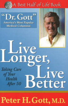 Live Longer, Live Better av Peter H. Gott (Heftet)