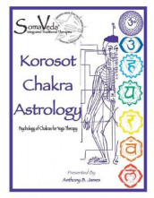 Korosot Chakra Astrology av Anthony B James (Heftet)