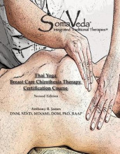 SomaVeda Thai Yoga Breast Care Chirothesia Workbook av Anthony B James (Heftet)