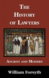 The History of Lawyers av William Forsyth (Innbundet)
