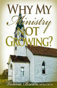 Why My Ministry Not Growing? av Victoria Brown og Dr Victoria Brown (Heftet)