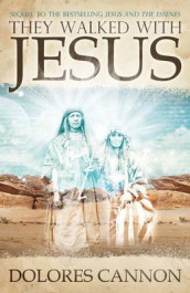 They Walked with Jesus av Dolores Cannon (Heftet)