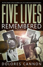 Five Lives Remembered av Dolores Cannon (Heftet)