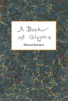 A Book of Glyphs av Edward Sanders (Heftet)