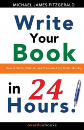 Write Your Book in 24 Hours av Michael James Fitzgerald (Heftet)