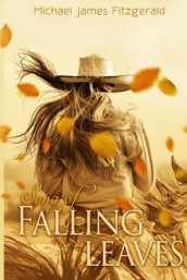 Song of Falling Leaves av Michael James Fitzgerald (Heftet)