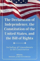 The Declaration of Independence, The Constitution of the United States, and The Bill of Rights av Et Al og James Madison (Heftet)